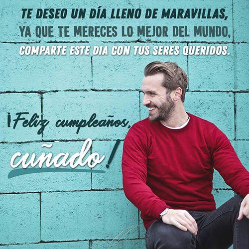 Frases De Felicitacion De Cumpleanos Para Un Cunado.Frases Y Mensajes De Cumpleanos Para Un Cunado 2019